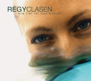 Regy Clasen: Wie tief ist das Wasser (2004)