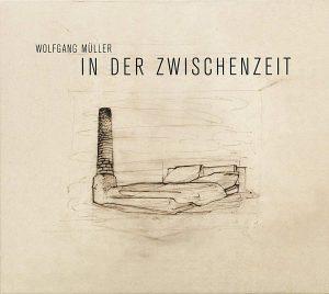 Wolfgang Müller: In der Zwischenzeit